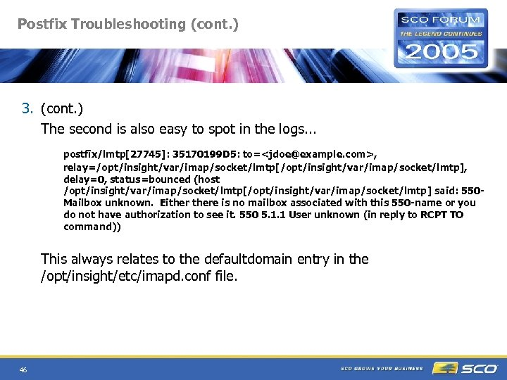 Postfix Troubleshooting (cont. ) 3. (cont. ) The second is also easy to spot
