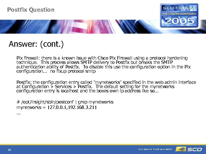 Postfix Question Answer: (cont. ) Pix firewall: there is a known issue with Cisco
