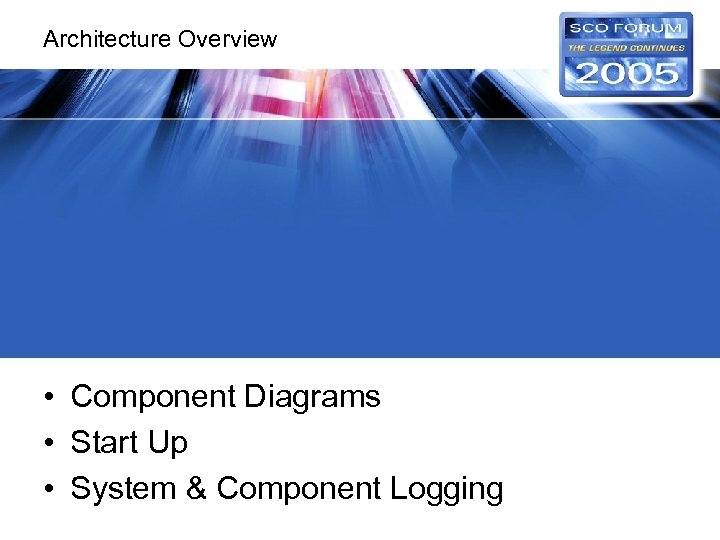 Architecture Overview • Component Diagrams • Start Up • System & Component Logging