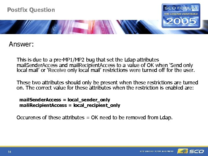 Postfix Question Answer: This is due to a pre-MP 1/MP 2 bug that set