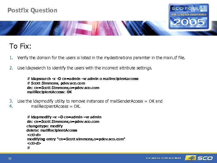 Postfix Question To Fix: 1. Verify the domain for the users is listed in