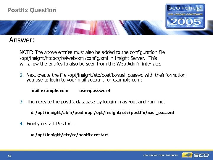 Postfix Question Answer: NOTE: The above entries must also be added to the configuration
