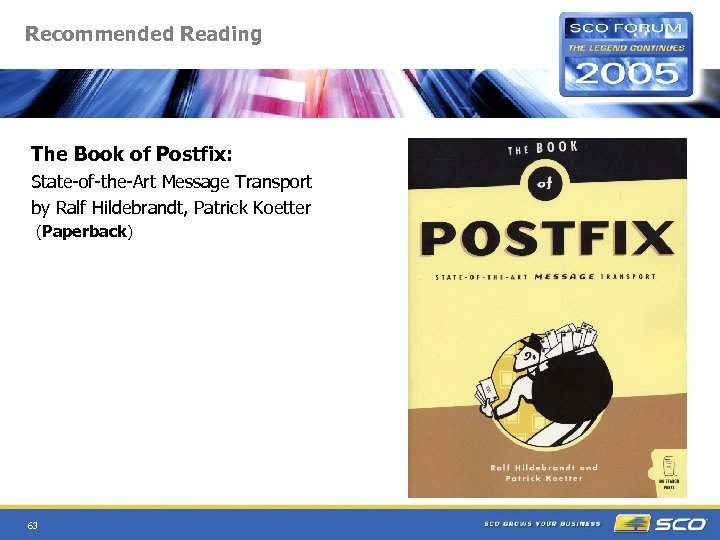 Recommended Reading The Book of Postfix: State-of-the-Art Message Transport by Ralf Hildebrandt, Patrick Koetter