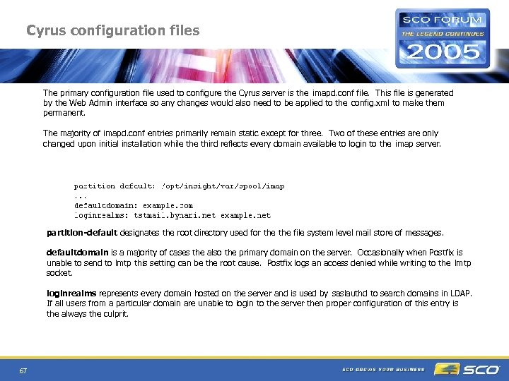 Cyrus configuration files The primary configuration file used to configure the Cyrus server is