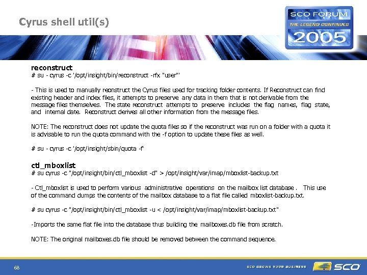 Cyrus shell util(s) reconstruct # su - cyrus -c '/opt/insight/bin/reconstruct -rfx