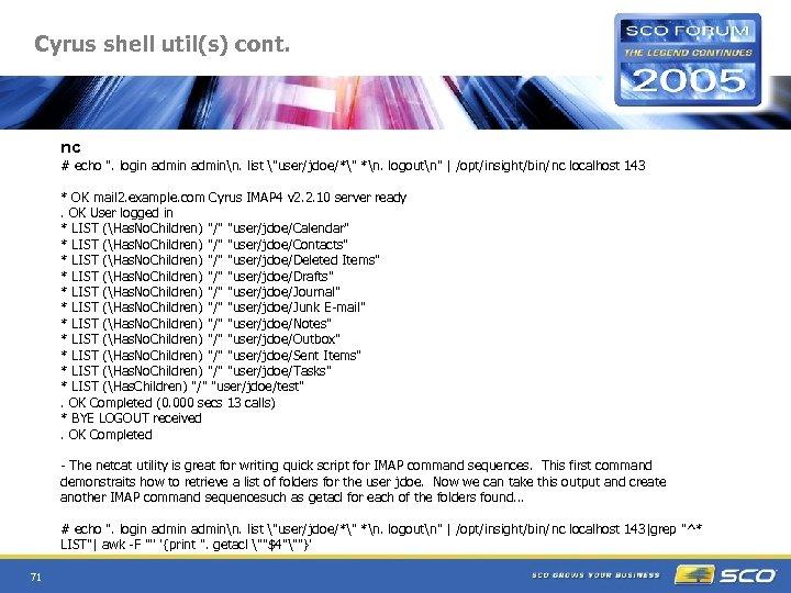 Cyrus shell util(s) cont. nc # echo