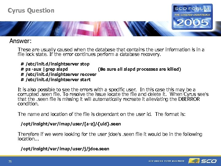 Cyrus Question Answer: These are usually caused when the database that contains the user