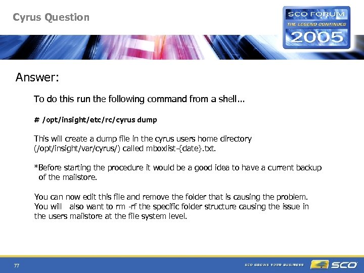 Cyrus Question Answer: To do this run the following command from a shell. .