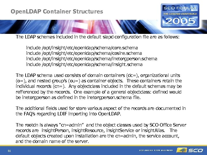 Open. LDAP Container Structures The LDAP schemas included in the default slapd configuration file