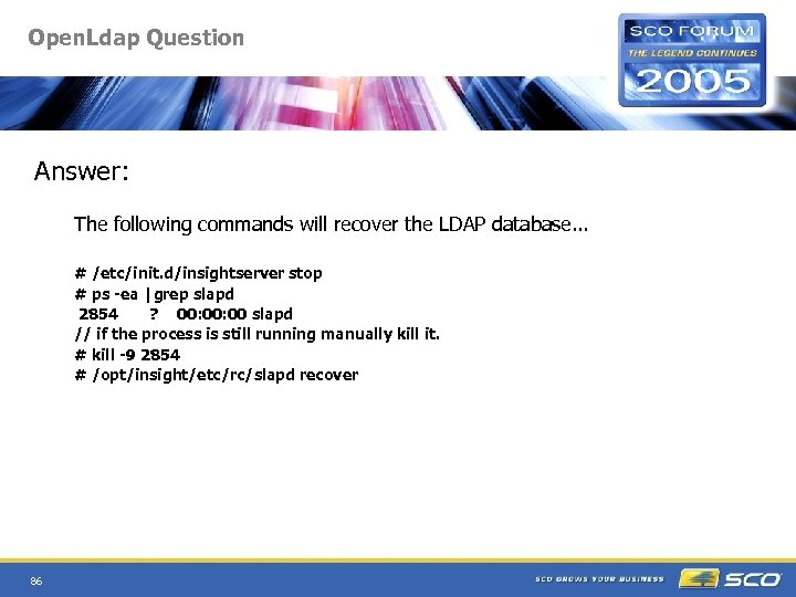 Open. Ldap Question Answer: The following commands will recover the LDAP database. . .