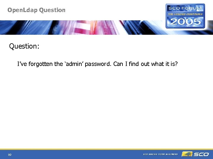 Open. Ldap Question: I've forgotten the 'admin' password. Can I find out what it
