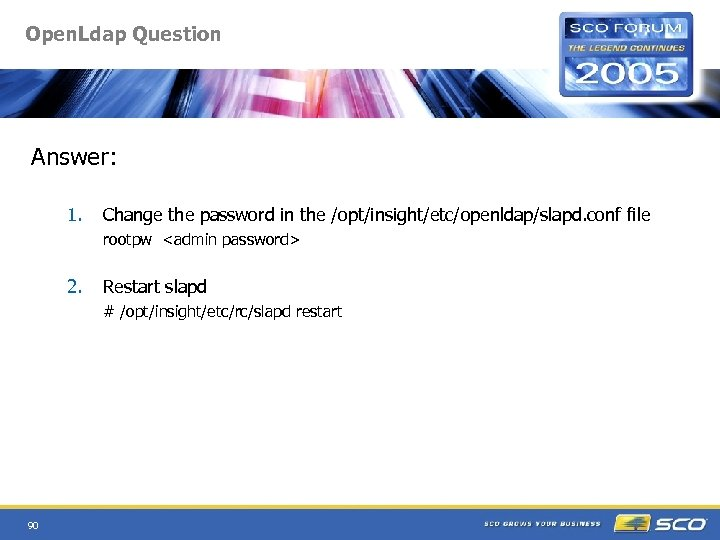 Open. Ldap Question Answer: 1. Change the password in the /opt/insight/etc/openldap/slapd. conf file rootpw