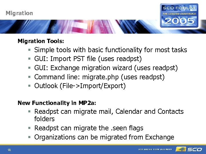 Migration Tools: § § § Simple tools with basic functionality for most tasks GUI: