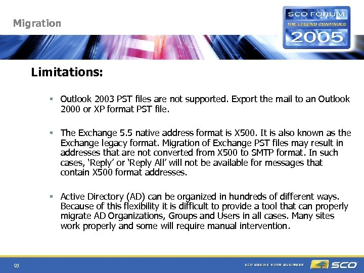 Migration Limitations: § Outlook 2003 PST files are not supported. Export the mail to