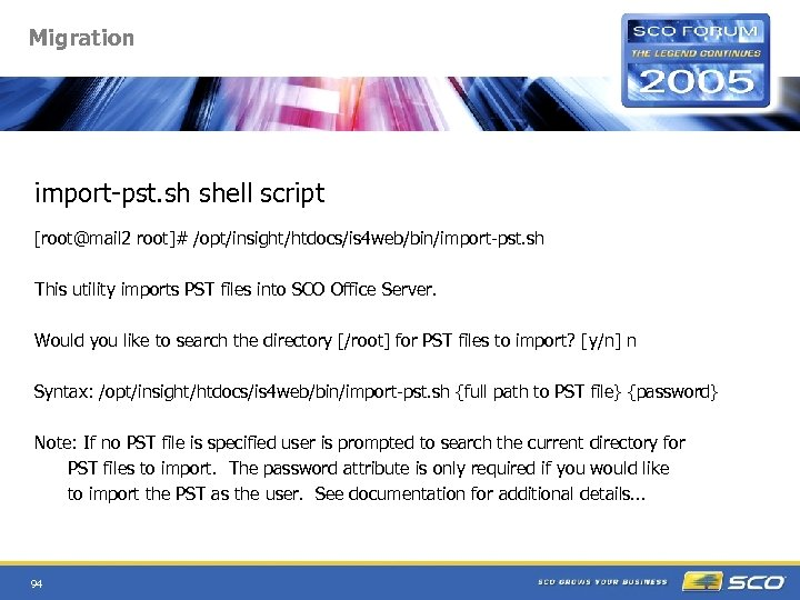 Migration import-pst. sh shell script [root@mail 2 root]# /opt/insight/htdocs/is 4 web/bin/import-pst. sh This utility