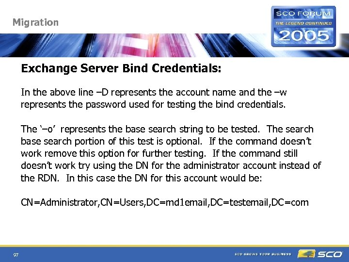 Migration Exchange Server Bind Credentials: In the above line –D represents the account name