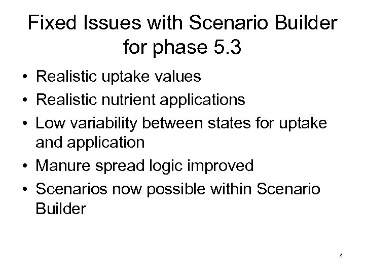 Fixed Issues with Scenario Builder for phase 5. 3 • Realistic uptake values •