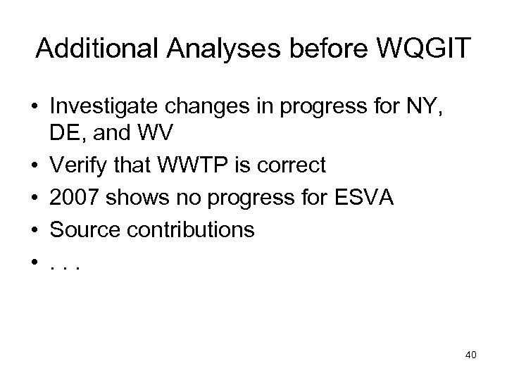 Additional Analyses before WQGIT • Investigate changes in progress for NY, DE, and WV