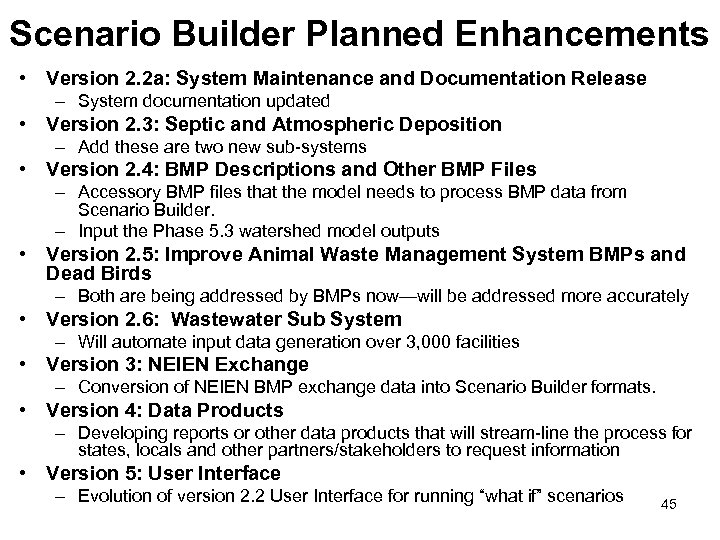 Scenario Builder Planned Enhancements • Version 2. 2 a: System Maintenance and Documentation Release