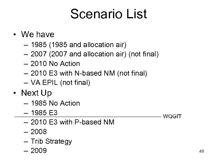 Scenario List • We have – – – 1985 (1985 and allocation air) 2007