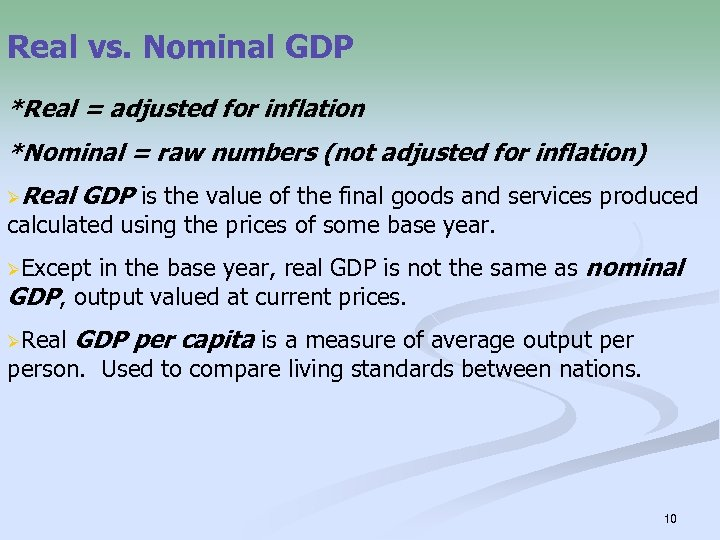 Real vs. Nominal GDP *Real = adjusted for inflation *Nominal = raw numbers (not