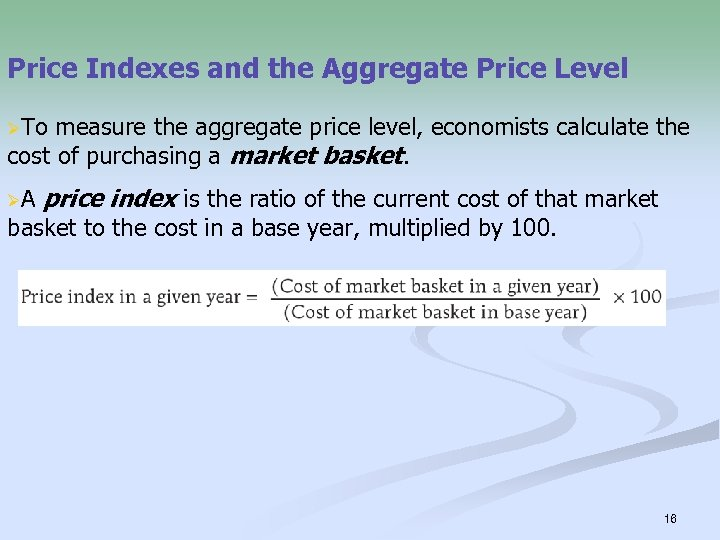 Price Indexes and the Aggregate Price Level ØTo measure the aggregate price level, economists