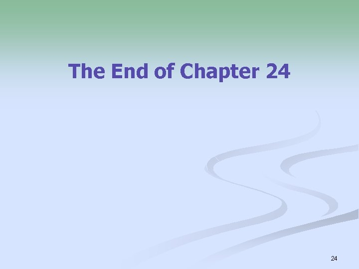 The End of Chapter 24 24