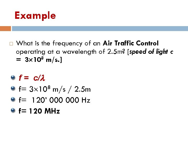 Example What is the frequency of an Air Traffic Control operating at a wavelength
