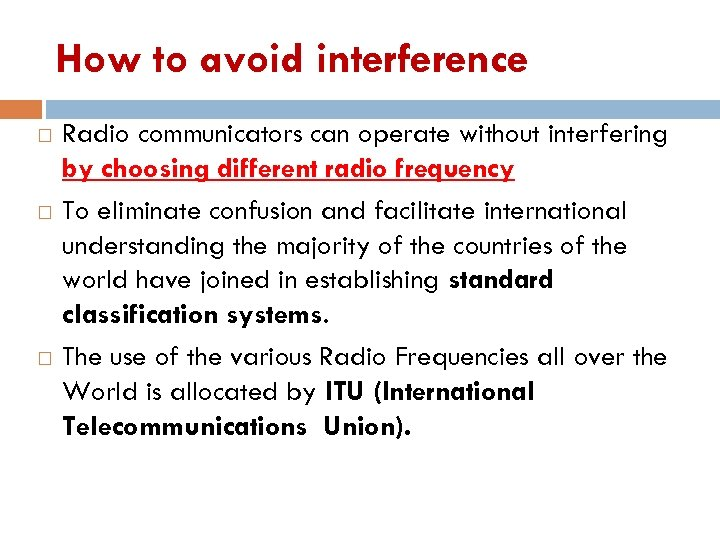 How to avoid interference Radio communicators can operate without interfering by choosing different radio