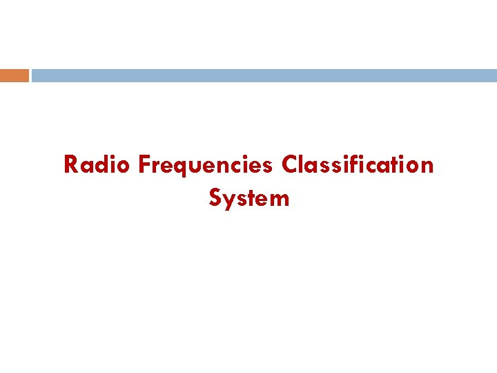 Radio Frequencies Classification System