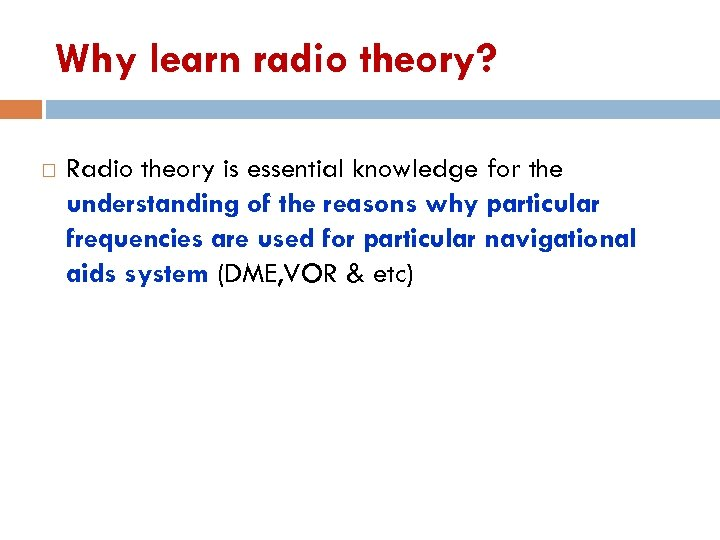 Why learn radio theory? Radio theory is essential knowledge for the understanding of the