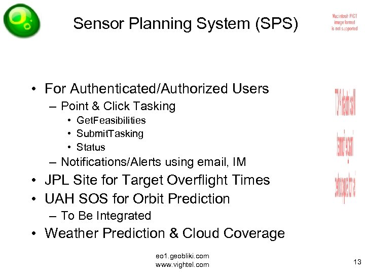 Sensor Planning System (SPS) • For Authenticated/Authorized Users – Point & Click Tasking •