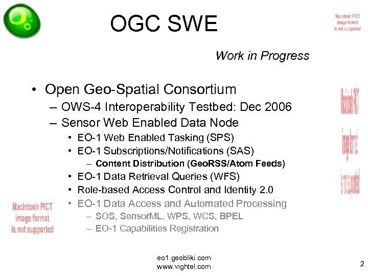 OGC SWE Work in Progress • Open Geo-Spatial Consortium – OWS-4 Interoperability Testbed: Dec