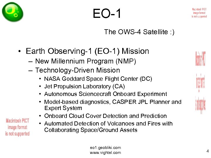 EO-1 The OWS-4 Satellite : ) • Earth Observing-1 (EO-1) Mission – New Millennium