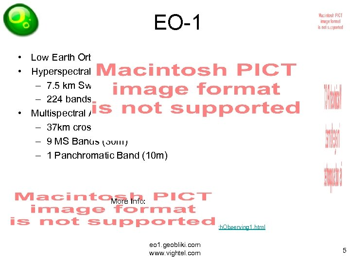 EO-1 • Low Earth Orbit, Sun Synchronous • Hyperspectral Land Imager (Hyperion) – 7.