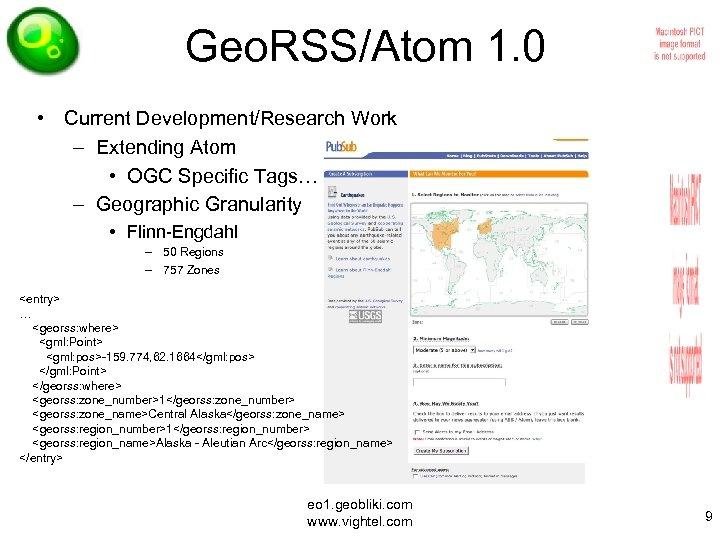Geo. RSS/Atom 1. 0 • Current Development/Research Work – Extending Atom • OGC Specific
