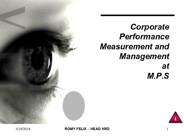 Corporate Performance Measurement and Management at M. P. S 1 3/19/2018 ROMY FELIX –