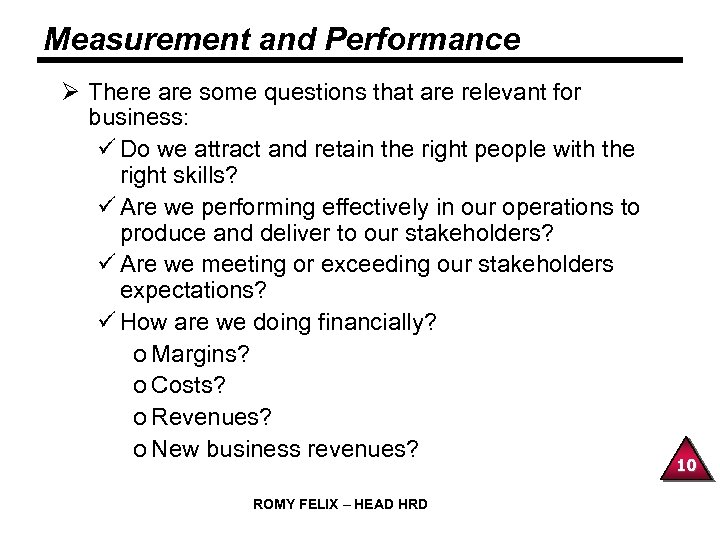 Measurement and Performance Ø There are some questions that are relevant for business: ü