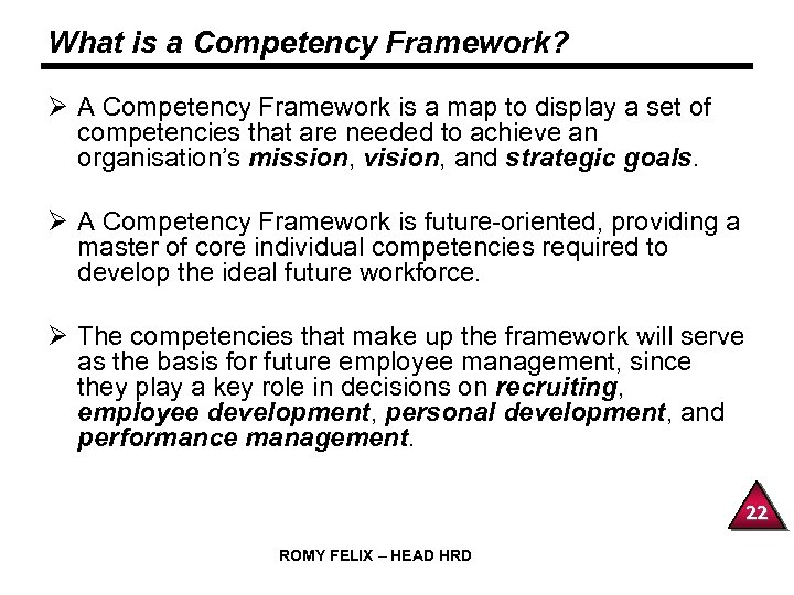 What is a Competency Framework? Ø A Competency Framework is a map to display