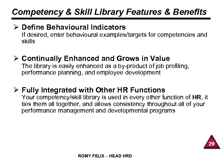 Competency & Skill Library Features & Benefits Ø Define Behavioural Indicators If desired, enter