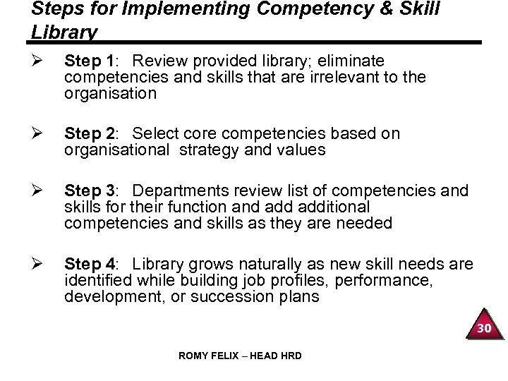 Steps for Implementing Competency & Skill Library Ø Step 1: Review provided library; eliminate