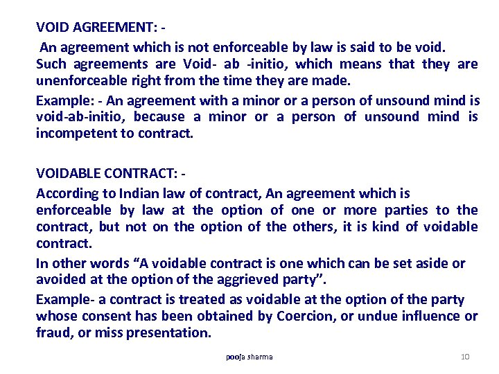 VOID AGREEMENT: An agreement which is not enforceable by law is said to be