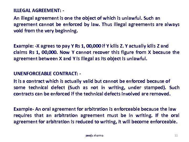 ILLEGAL AGREEMENT: An illegal agreement is one the object of which is unlawful. Such