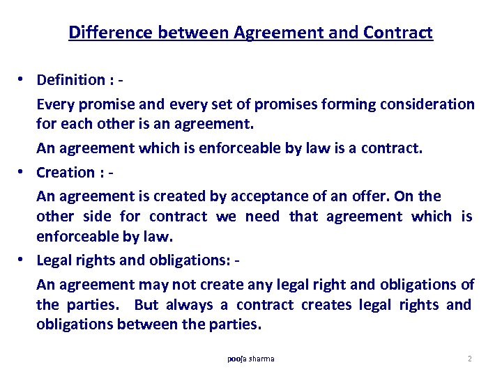 Difference between Agreement and Contract • Definition : Every promise and every set of