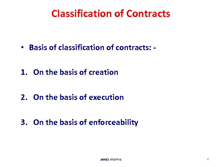 Classification of Contracts • Basis of classification of contracts: 1. On the basis of