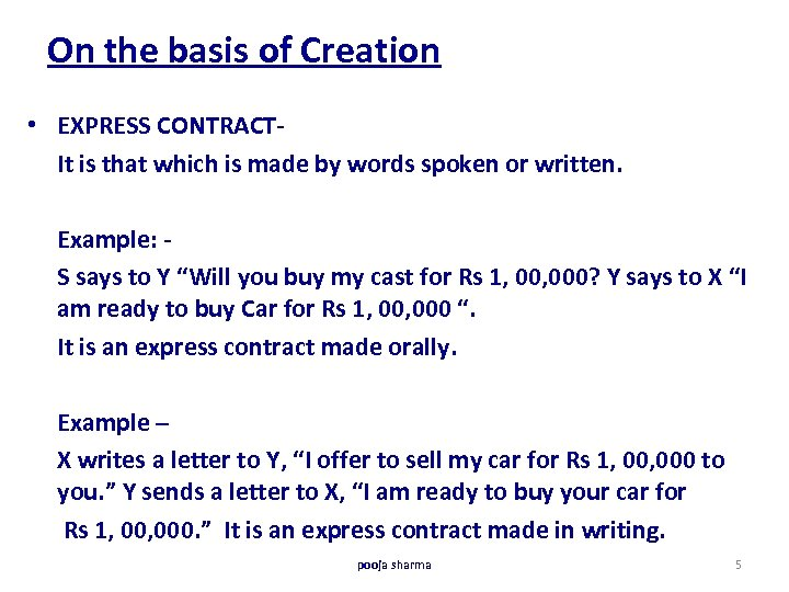 On the basis of Creation • EXPRESS CONTRACT- It is that which is made