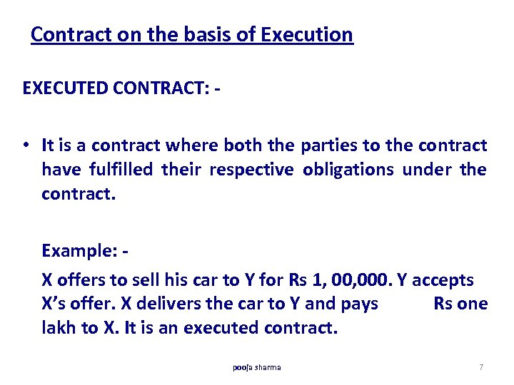 Contract on the basis of Execution EXECUTED CONTRACT: - • It is a contract