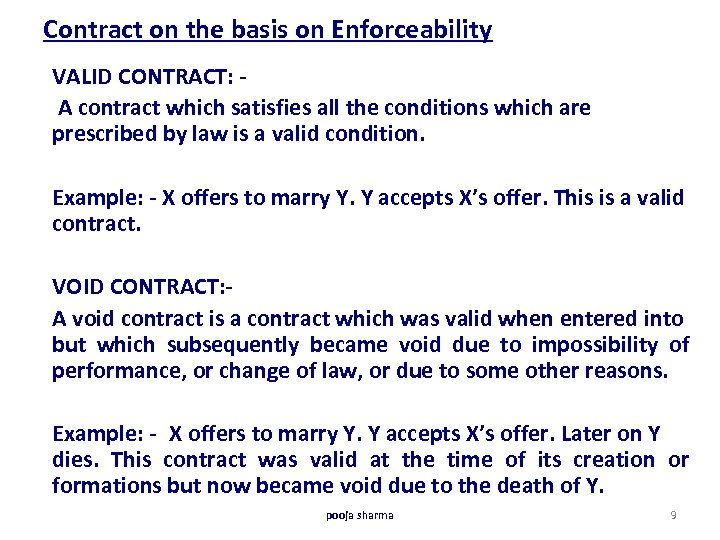 Contract on the basis on Enforceability VALID CONTRACT: A contract which satisfies all the
