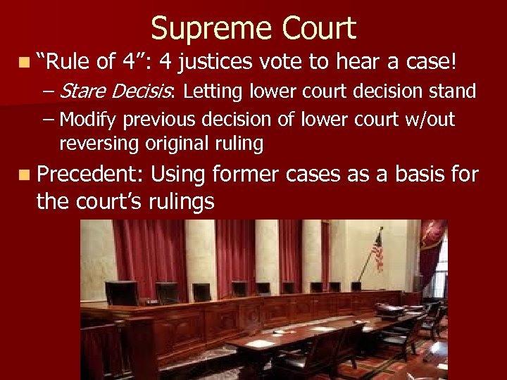 """Supreme Court n """"Rule of 4"""": 4 justices vote to hear a case! –"""