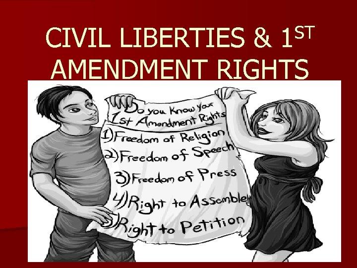 ST CIVIL LIBERTIES & 1 AMENDMENT RIGHTS